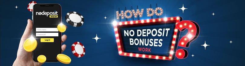 How Do No Deposit Bonuses Work