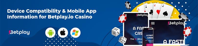 Betplay.io Casino Mobile Compatibility