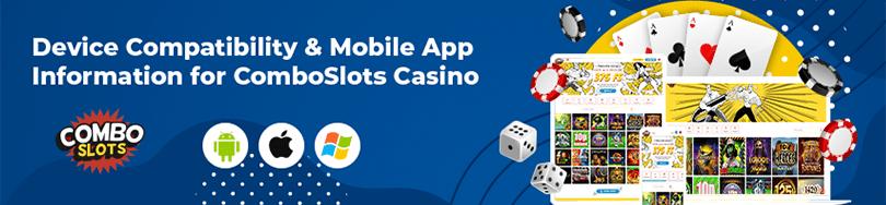 Comboslots Casino Device Compatibility