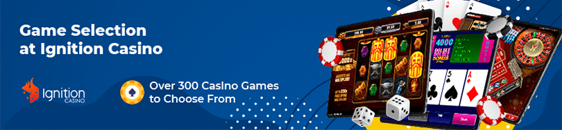 Ignition Casino Game Selection