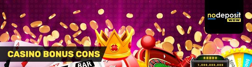 Casino Bonus Cons